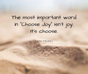 Choose Joy Quote